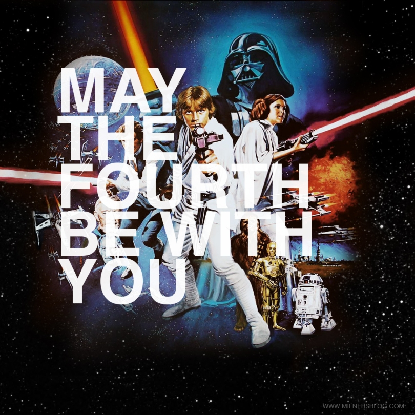 May the Fourth be with You Star Wars Day May 4th
