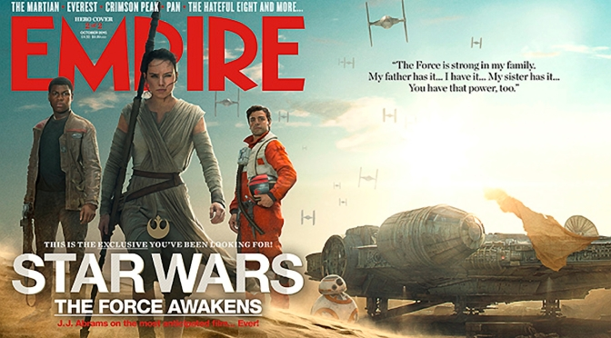 Empire Magazine: The Force Awakens Covers