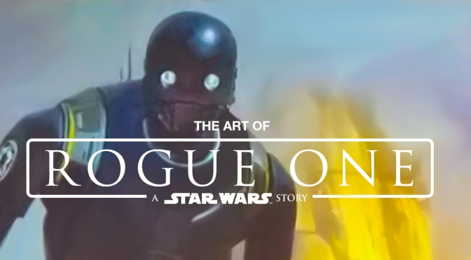 The Art of Rogue One Cover Artwork MilnersBlog