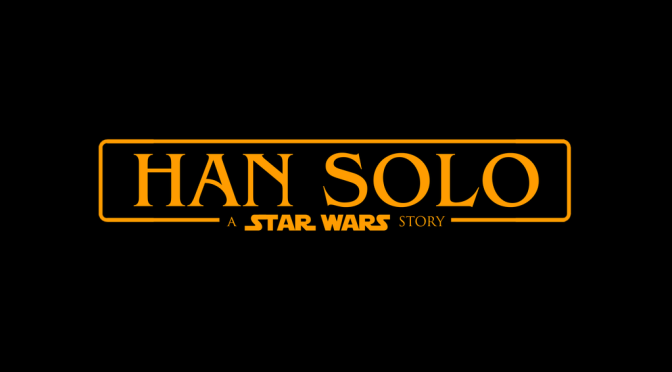 Han Solo : A Star Wars Story – Casting Update