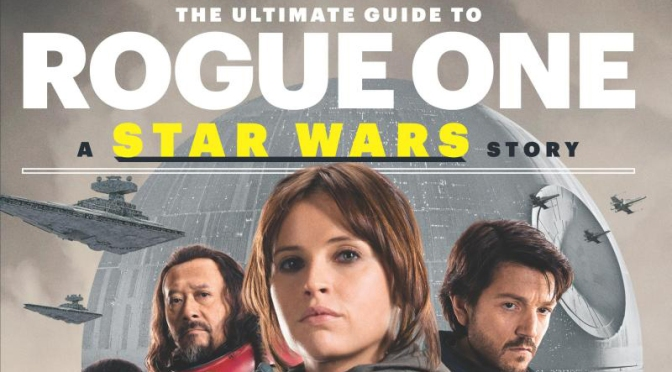 The Ultimate Guide to Rogue One