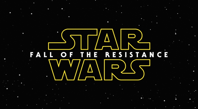 Star Wars VIII : Fall of the Resistance