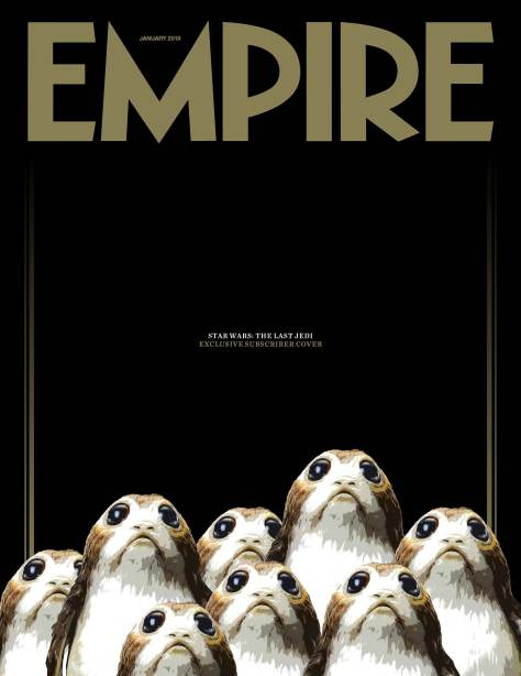 Empire Magazine Star Wars The Last Jedi Porg Covers