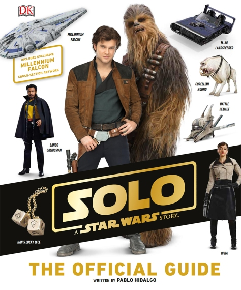SOLO - A Star Wars Story The Official Guide Ultra Hi Resolution