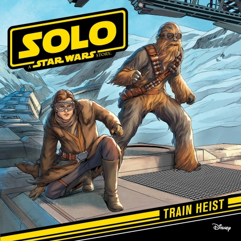 SOLO - A Star Wars Story TRAIN HEIST Cover Ultra Hi Resolution