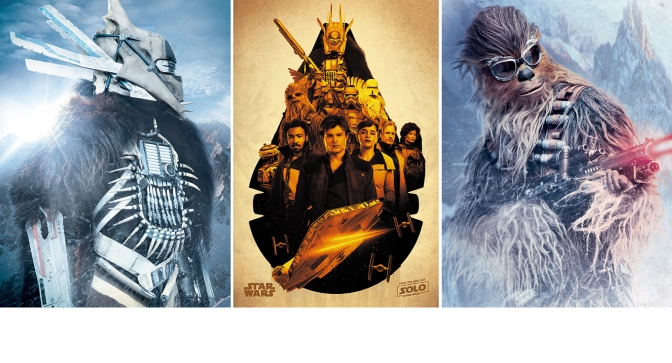 New Posters for SOLO _ A Star Wars Story Revealed