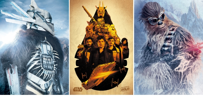 NEW SOLO : A Star Wars Story Posters Revealed !!