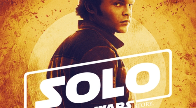 NEW!! SOLO : A Star Wars Story Poster