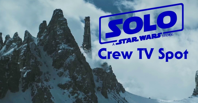 Solo- A Star Wars Story Crew TV Spot 1 New Ship Banner