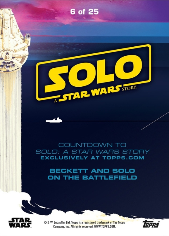 Topps Trading Cards Countdown to Solo A Star Wars Story - No 6 Back - Becket and Solo on the Battlefield