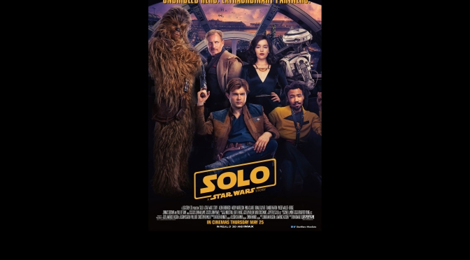 SOLO : A Star Wars Story NEW 'Chinese' Poster in English