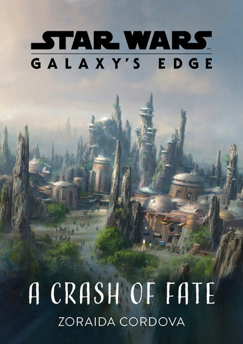 A Crash of Fate - New Book for Star Wars Galaxys Edge