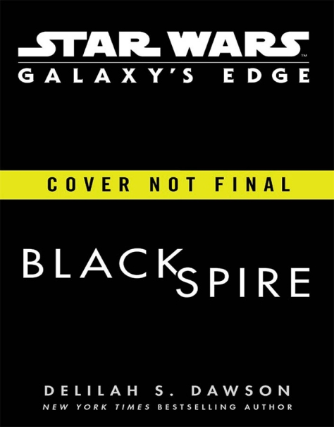 Black Spire by Delilah Dawson New Book for Star Wars Galaxys Edge