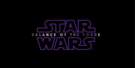 Star Wars Episode IX Balance of the Force Title Logo 1 Hi Resolution HD
