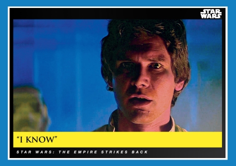 'I Know' _ Star Wars Galactic Moments Countdown to Episode 9 _ Week 11 Card 33