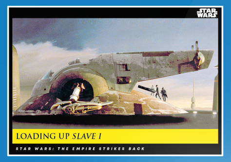 Loading Up Slave 1 _ Star Wars Galactic Moments Countdown to Episode 9 _ Week 12 Card 35