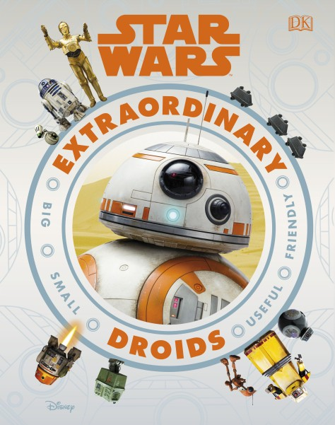 Star Wars Extraordinary Droids by DK