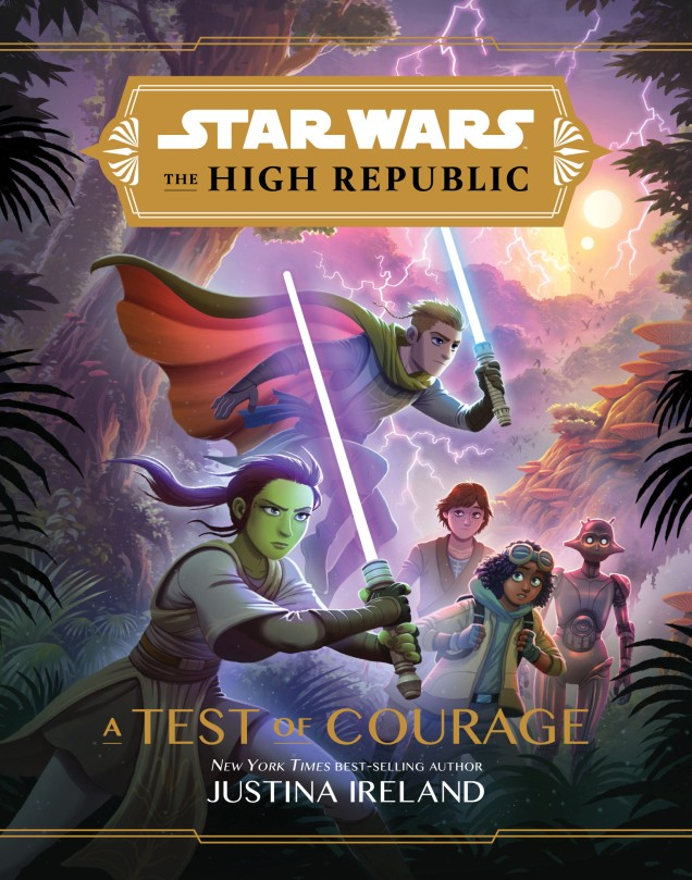 Star Wars The High Republic - A Test of Courage by Justina Ireland