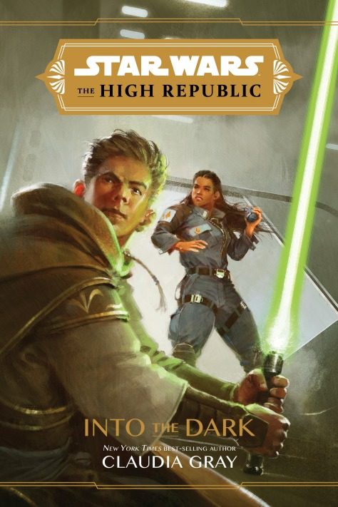 Star Wars The High Republic Into the Dark by Claudia Gray
